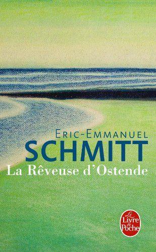 """La Rêveuse d'Ostende: Cinq histoires - """"La rêveuse d'Ostende"""", """"Crime parfait"""", """"La guérison"""", """"Les mauvaises lectures"""", """"La femme au bouquet"""" - où Eric-Emmanuel Schmitt montre le pouvoir de l'imagination dans nos existences."""