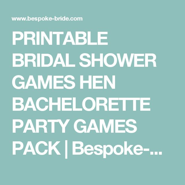 PRINTABLE BRIDAL SHOWER GAMES HEN BACHELORETTE PARTY GAMES PACK | Bespoke-Bride: Wedding Blog