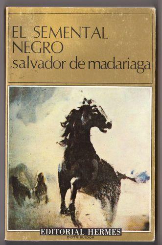 """Salvador de Madariaga """"El Semental Negro"""" Libro en Español"""