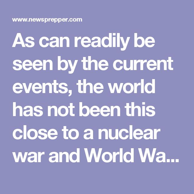 "As can readily be seen by the current events, the world has not been this close to a nuclear war and World War 3 in a long time.  There are four major flashpoints right now that could easily escalate and ignite a powder keg, transforming from a regional conflict or conflicts into a world war: Syria, the South China Sea, Ukraine, and North and South Korea.  The ""reconstruction"" of a Cold War-type faceoff, initiated by the U.S. and NATO building up forces in Eastern Europe and facing off…"