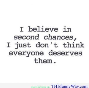 I believe in second chances quote