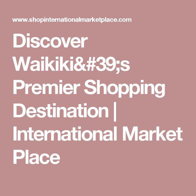 Discover Waikiki's Premier Shopping Destination   International Market Place