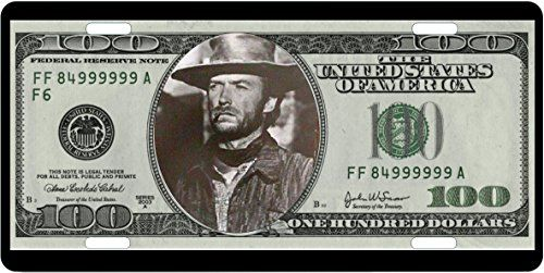 License Plates FISTFUL OF DOLLARS CLINT EASTWOOD All Alunimum Full Size Auto Plates 100 Dollar Bill Background #License #Plates #FISTFUL #DOLLARS #CLINT #EASTWOOD #Alunimum #Full #Size #Auto #Dollar #Bill #Background