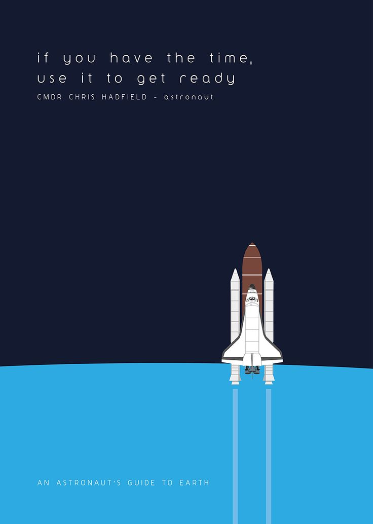 "quote from a book by CMDR Chris Hadfield. ""If you have the time, use it to get ready"""