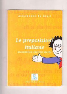 Le preposizioni italiane grammatica esercizi giochi
