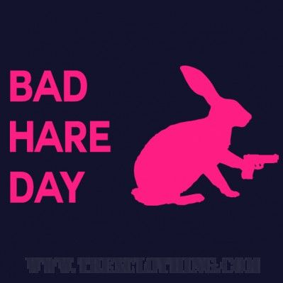 Bad Hare Day - Womens T-shirt or Hoodie in a variety of colours size XS to XL