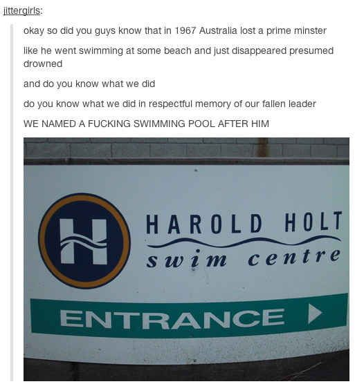 And previous prime ministers. | 29 Times Australians Were The Realest On Tumblr