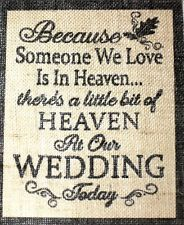 """For historic table for those missing..... 8X10"""" Rustic Vintage Country Burlap Wedding Sign Because Someone We Love  Heaven"""