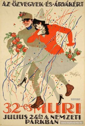 Végh Gusztáv: 32-es muri (1916) Ez a plakát egy jótékonysági rendezvényre készült, ahol a befolyt összeggel özvegyeket és az árvákat támogatták.