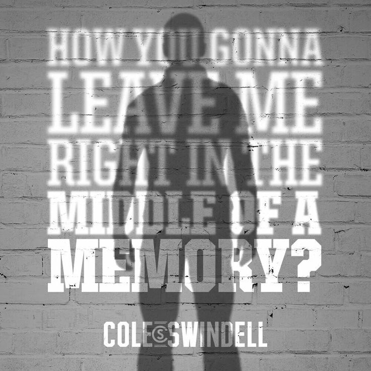 Cole Swindell ~ Middle of a Memory (I know I already have a pin of this, but this one is so cool!)