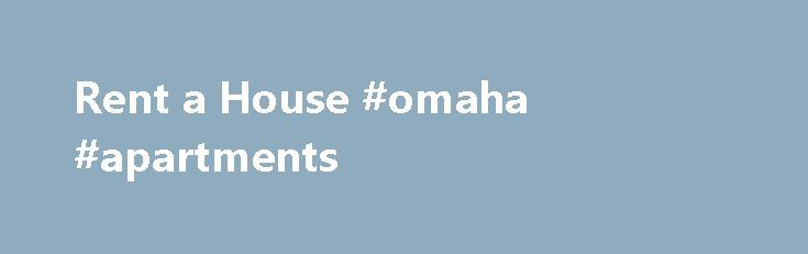 Rent a House #omaha #apartments http://apartment.remmont.com/rent-a-house-omaha-apartments/  #5 bedroom house for rent # 5 Creative Weekend Getaway Ideas Rent a House It has all the comforts of home but provides the excitement of something new. Renting a house for the weekend gives you plenty of freedom cook, watch movies, take naps on the couch, play board games the possibilities are endless. Most Continue Reading