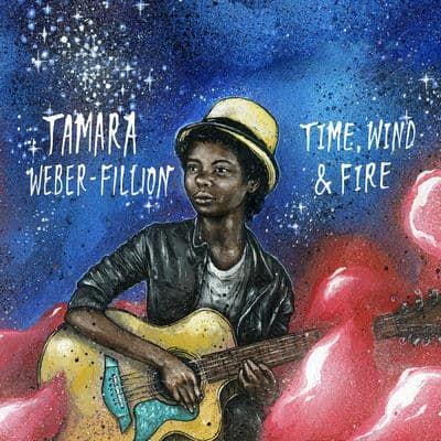 Ecoutez et téléchargez légalement Time, Wind & Fire de Tamara Weber-Fillion : extraits, cover, tracklist disponibles sur TrackMusik