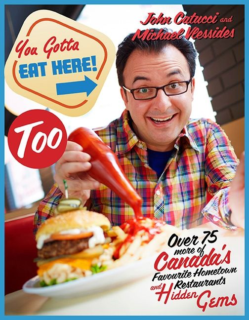 Here's the book that collects all these great restaurants and recipes in one place: You Gotta Eat Here Too by John Catucci! (And yes, this book is available all across Canada!)