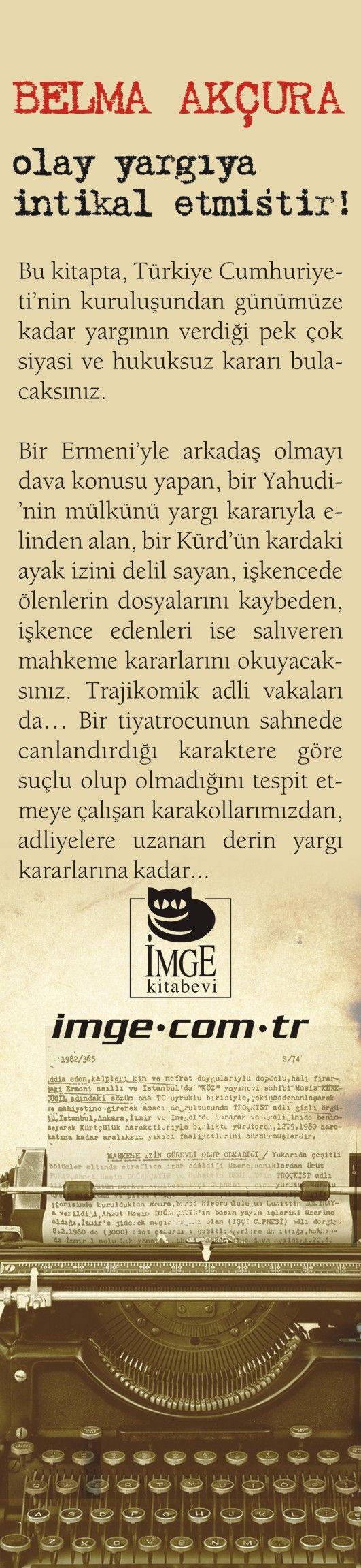 Olay Yargıya İntikal Etmiştir! Trajikomik yargı kararları bu kitapta, bir Ermeninin arkadaşı olmak, bir Kürdün kardaki ayak izleri nasıl suç sayıldı?
