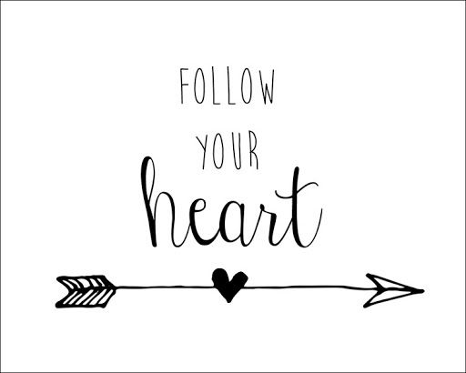 You Have To Follow Your Heart Quotes. QuotesGram