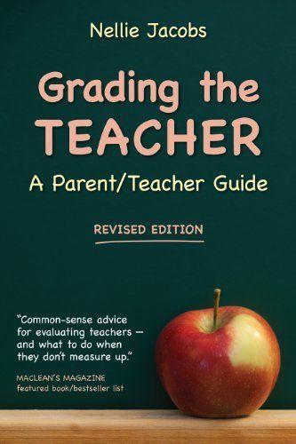 Grading the Teacher: A Parent/Teacher Guide by Nellie Jacobs, http://www.amazon.com/dp/B00K1OKH4O/ref=cm_sw_r_pi_dp_36Lytb1A2WS2H