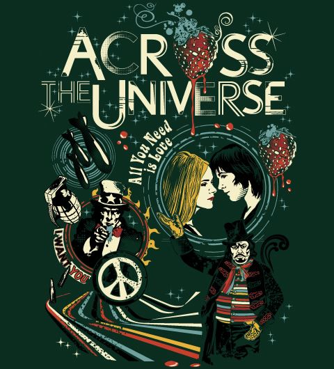 Across The Universe I love love love this movie I can watch it over and over!