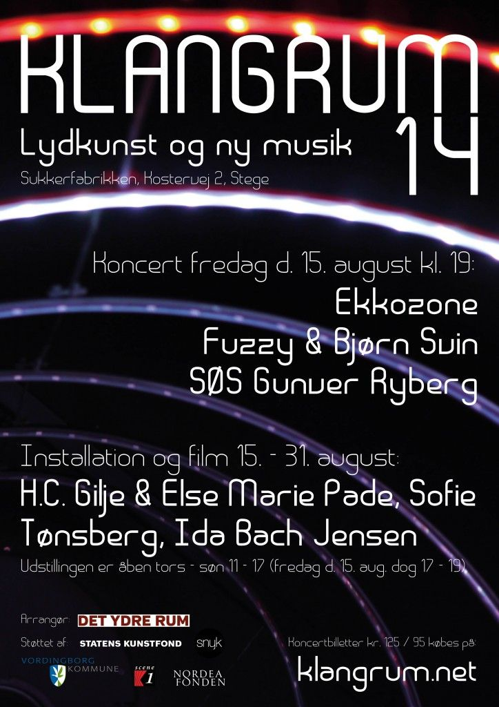Klangrum14 Sound art, Møn, Denmark 15. - 31. august. Fuzzy & Bjørn Svin, SØS Gunver Ryberg, H.C. Gilje, Else Marie Pade and more. Arranged by Det Ydre Rum / Outer Space. Poster by Thomas Gunnar Bagge / Atlas Art
