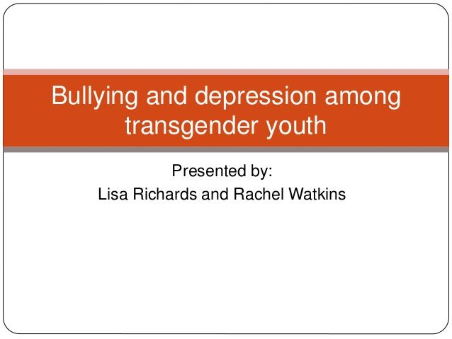 Bullying and Depression among Transgender Youth