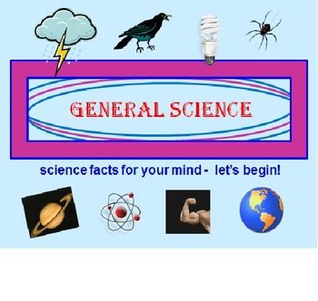 GENERAL SCIENCE POWERPOINT LESSON (Grades 4-8) How much do your students know about GENERAL SCIENCE?  This 74-slide power point lesson will teach your students some great facts about science! They will get actively involved because they must write down all the answers. The FOUR main parts to this power point lesson are: MULTIPLE CHOICE, EITHER OR, FILL IN THE BLANKS and TRUE OR FALSE. General Science!