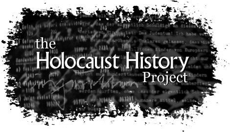 The Holocaust History Project:  a free archive of documents, photos, recordings, videos & essays regarding the Holocaust, including direct refutation of Holocaust-denial.  @holocaust-history.org/
