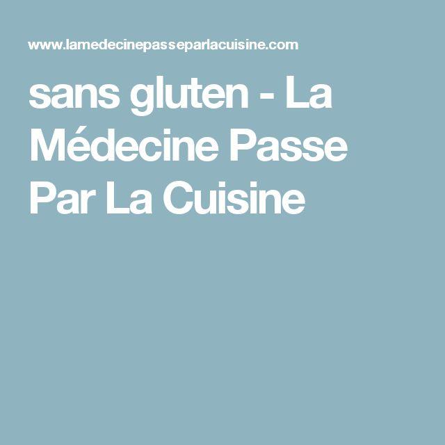 sans gluten - La Médecine Passe Par La Cuisine