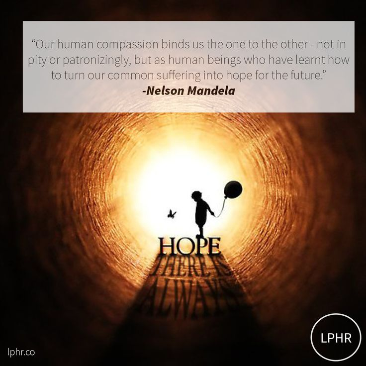 Our human #compassion binds us the one to the other - not in pity or patronizingly, but as #human beings who have learnt how to turn our common suffering into hope for the future. // @NelsonMandela #inspiration #humanity