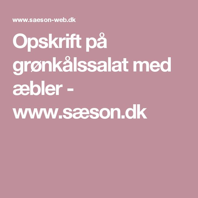 Opskrift på grønkålssalat med æbler - www.sæson.dk