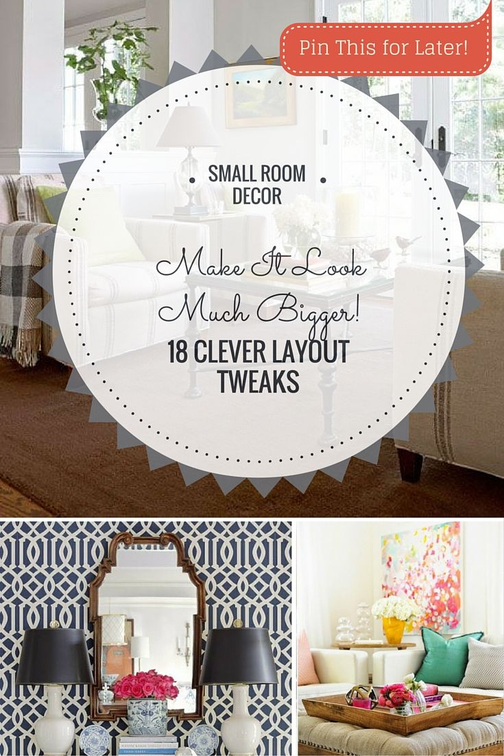 18 Clever Small Room Layout Tweaks to Make the Room Look Much Bigger