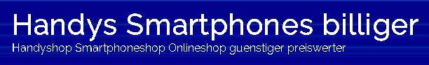 http://www.handywaren.de/        Beste Handys und TOP Smartphones kaufen mit Preisvergleich Geld sparen     Wer sich ein guenstiges Handy kaufen will der kommt um einen Preisvergleich nicht herrum, besser ein Smartphone mit luxusdetails kaufen.