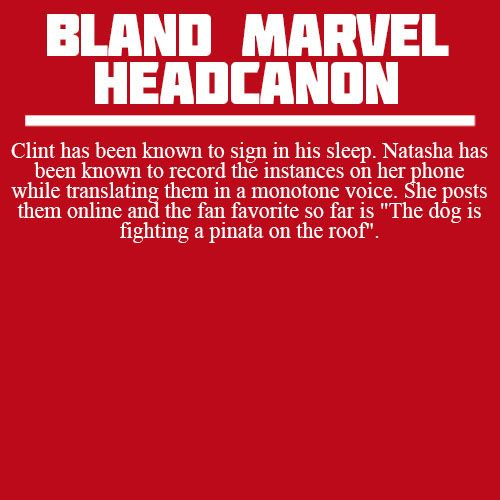 Bland Marvel Headcanon. Avengers. Clint Barton (Hawkeye) and Natasha Romanov (the Black Widow). Sign language.