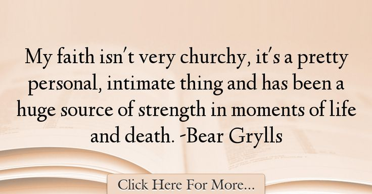 Bear Grylls Quotes About Faith - 19605