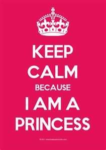 I am a princess because my Father is the King of Kings! Plus my daddy (RIP) always called me a PRincess. Among few other family members who still do.  :)