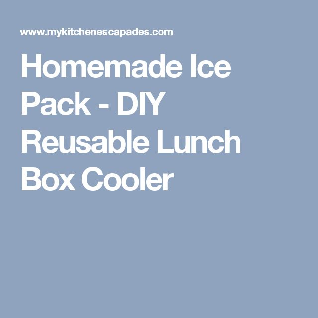 Homemade Ice Pack - DIY Reusable Lunch Box Cooler