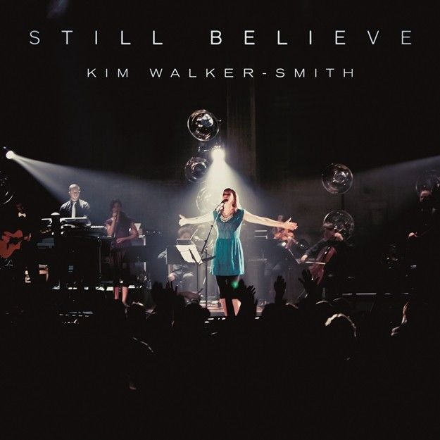 Kim Walker Smith - Still Believe