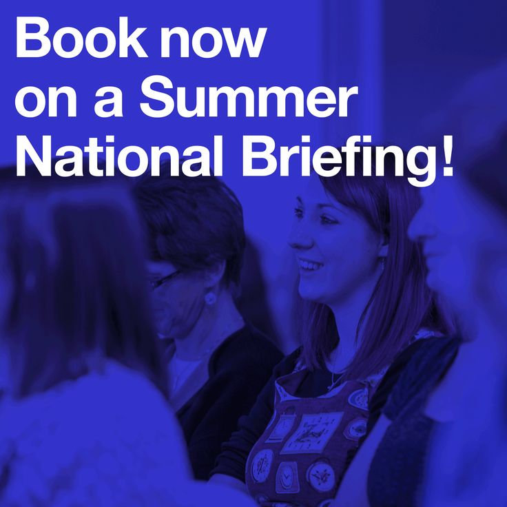 Book your place today at earlyexcellence.com/national-events/summer-national-briefings/