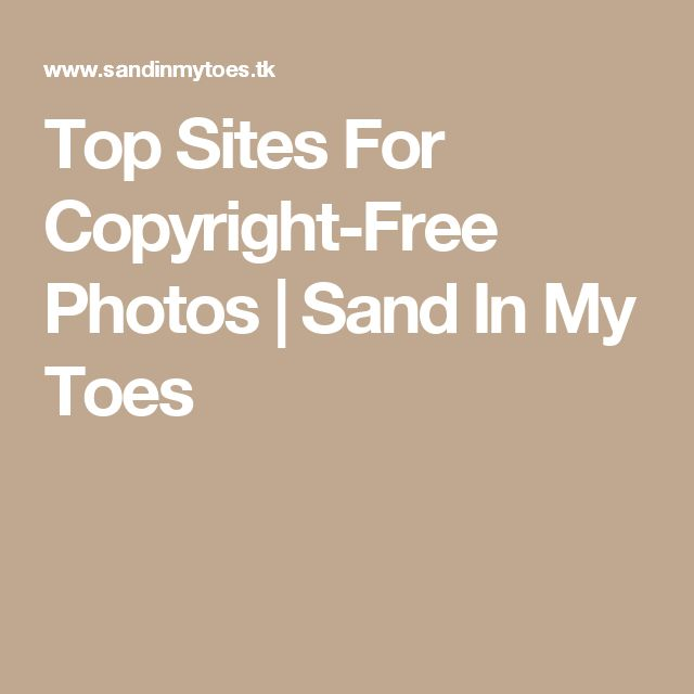 Top Sites For Copyright-Free Photos | Sand In My Toes