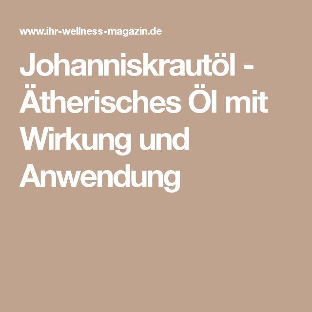 Johanniskrautöl - Ätherisches Öl mit Wirkung und Anwendung