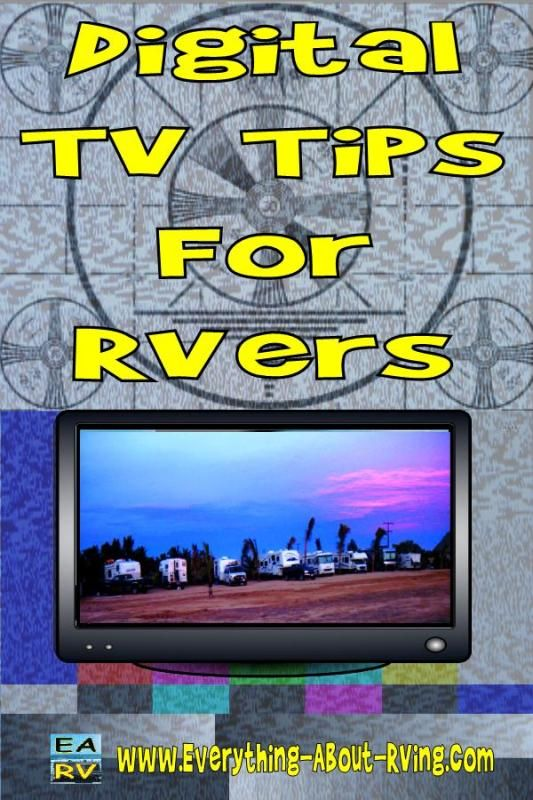 Digital TV Tips For RVers. Great resource for improving your TV reception.