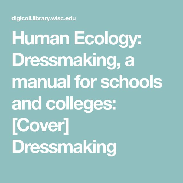 Human Ecology: Dressmaking, a manual for schools and colleges: [Cover] Dressmaking