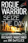 Seize the Day (Rogue Warrior Series #13) by Richard Marcinko