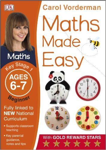 Maths Made Easy Ages 6-7 Key Stage 1 Beginner (Carol Vorderman's Maths Made Easy): Amazon.co.uk: Carol Vorderman: 9781409344780: Books