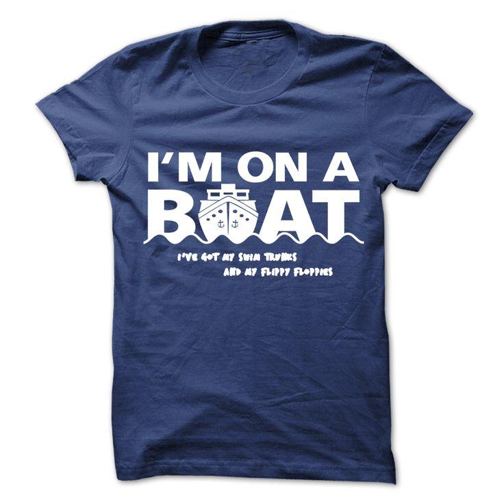Im on a boat ! T Shirt, Hoodie, Sweatshirt