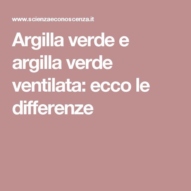 Argilla verde e argilla verde ventilata: ecco le differenze
