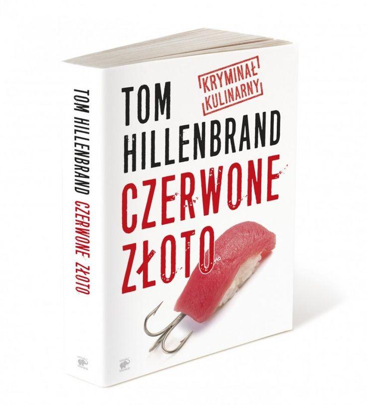 """Kucharz detektywem – """"Czerwone złoto"""" Toma Hillenbranda"""