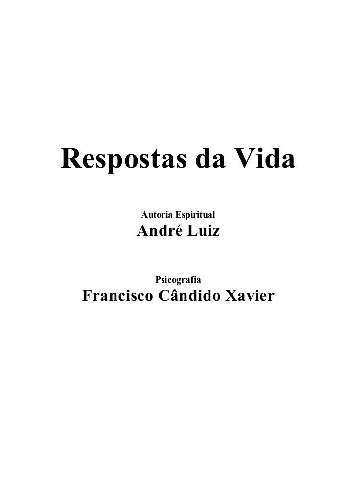 Andre Luiz - Respostas da Vida _Chico Xavier_. - a era do espírito