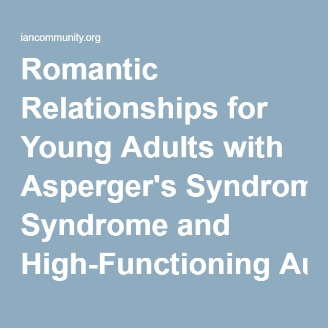 Dating high functioning autism and relationships