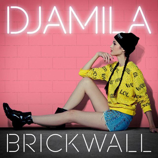 Brickwall, a song by Djamila on Spotify