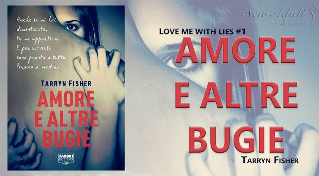 """NEW ADULT E DINTORNI: AMORE E ALTRE BUGIE """"Love me with lies #1"""" di TARR..."""