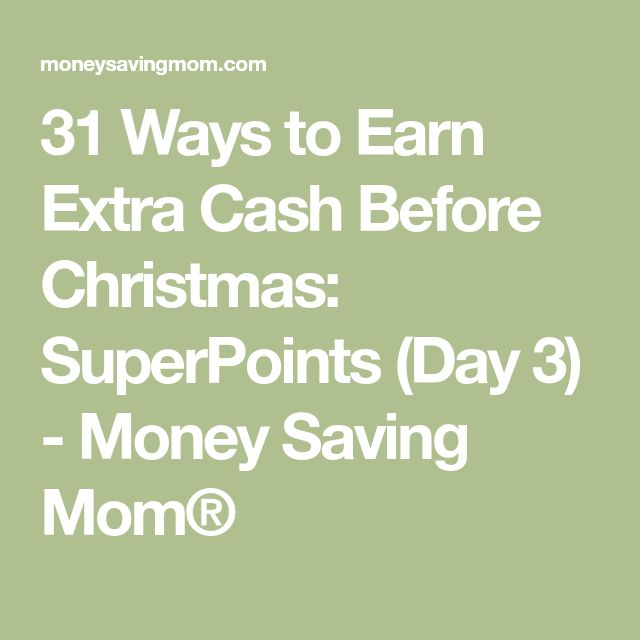 31 Ways to Earn Extra Cash Before Christmas: SuperPoints (Day 3) - Money Saving Mom®